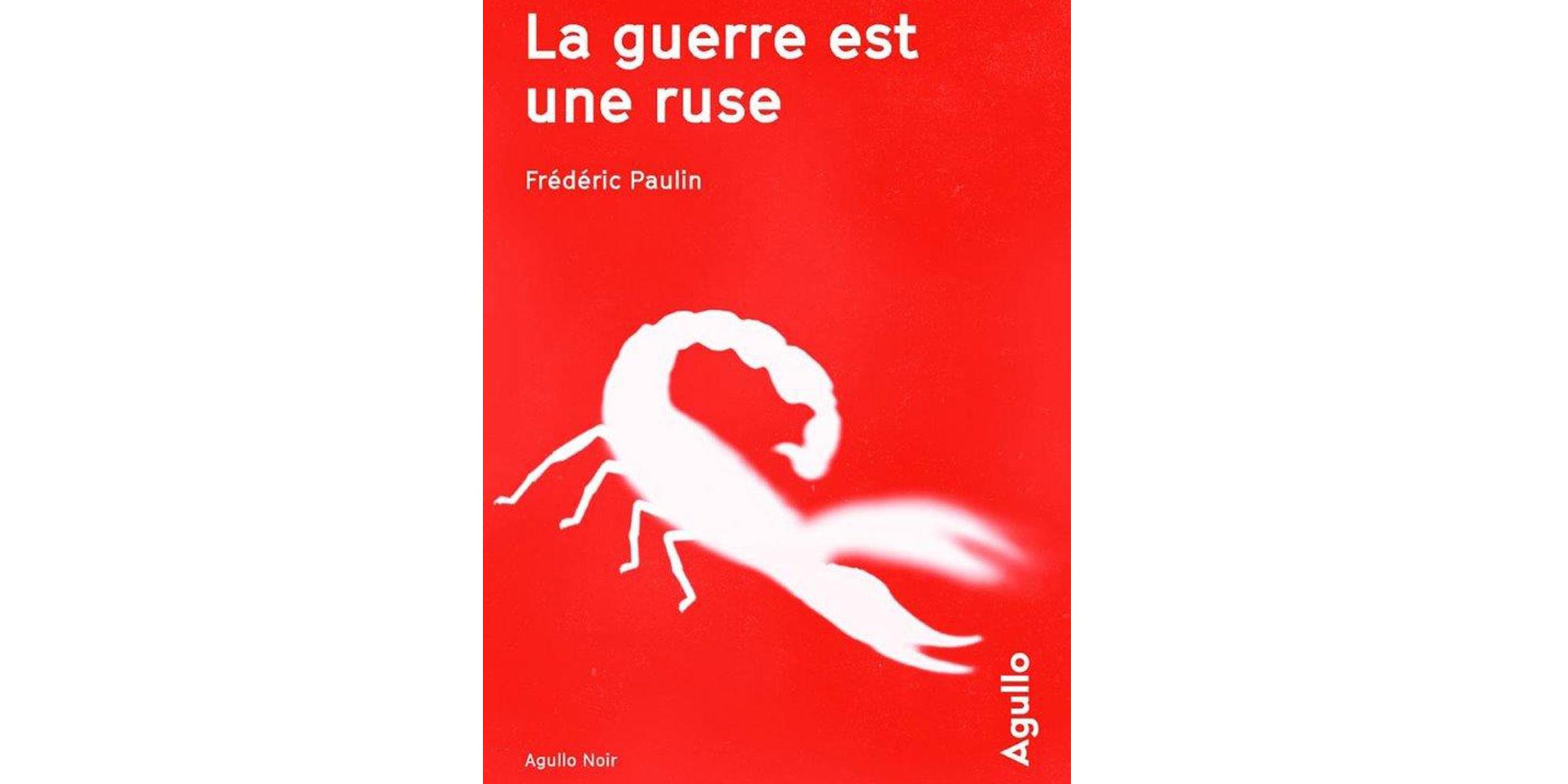 Le Roman Ruse De Frederic Paulin