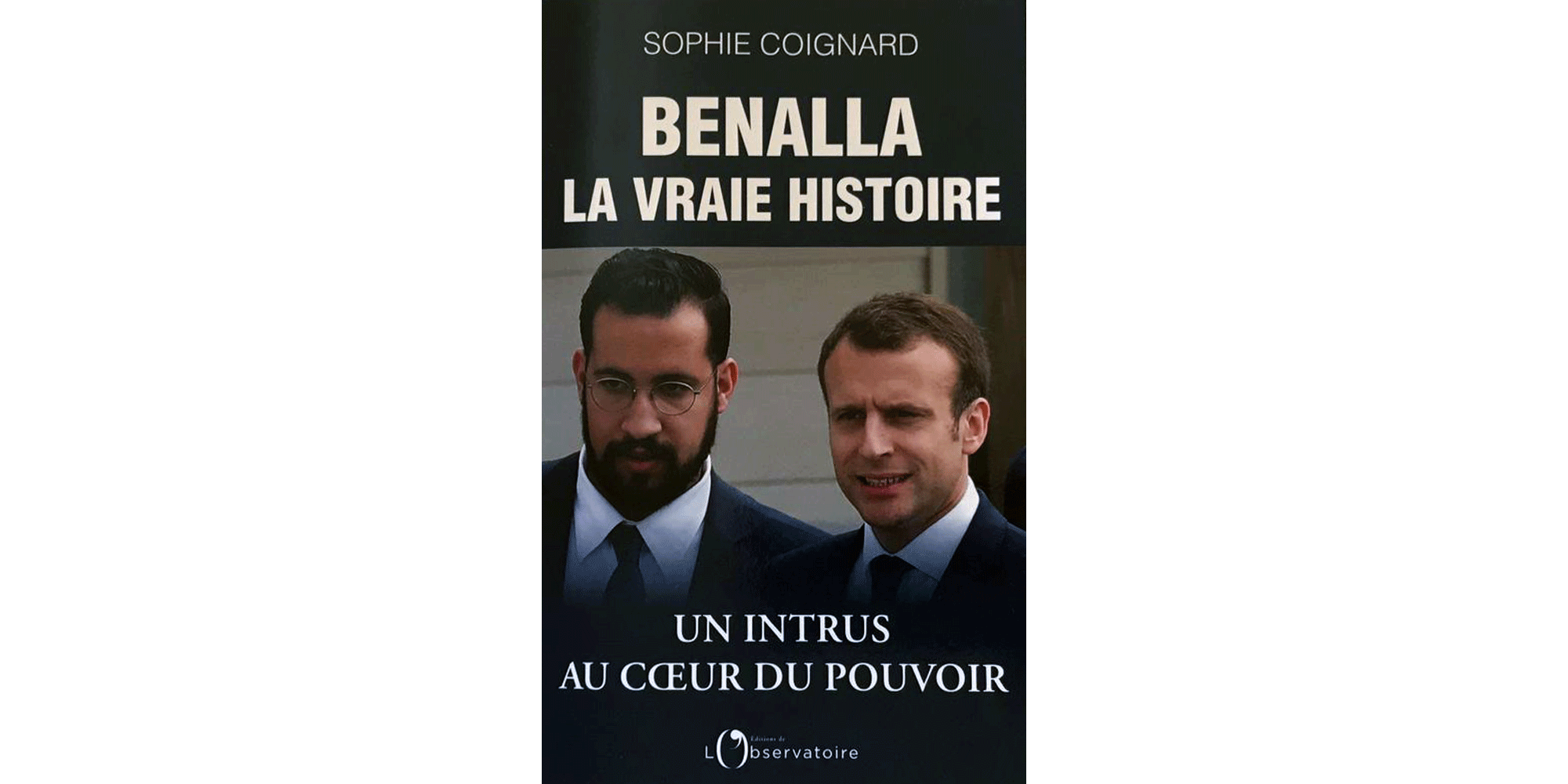 Benalla Le Livre Secret Qui Raconte Les Coulisses De Son